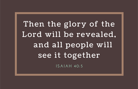 The Glory of the Lord will be Revealed